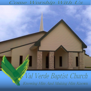 Val Verde Baptist Church Podcast